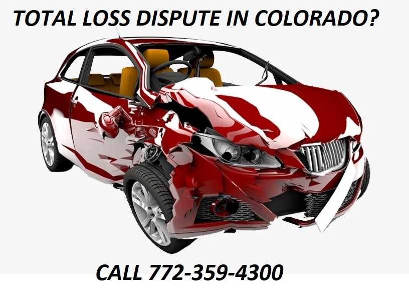 TOTAL LOSS DISPUTE IN COLORADO